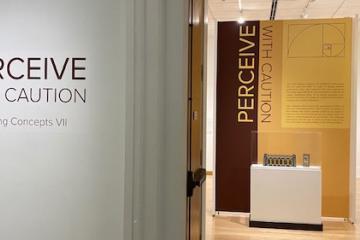 Perceive with Caution exhibit